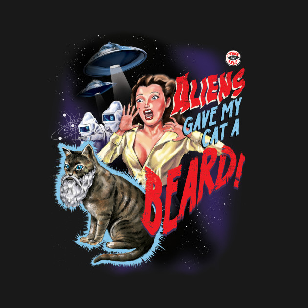Aliens Gave My Cat a Beard! T-Shirt