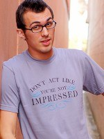 Don't Act Not Impressed T-Shirt
