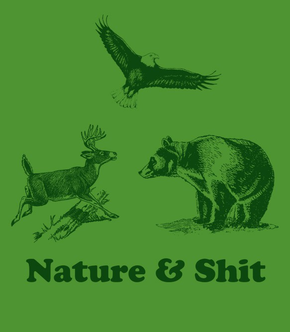 Nature & Shit T-Shirt