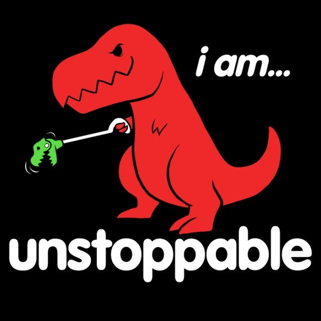 Unstoppable T Rex T Shirt