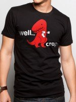 Well Crap Dino T-Shirt