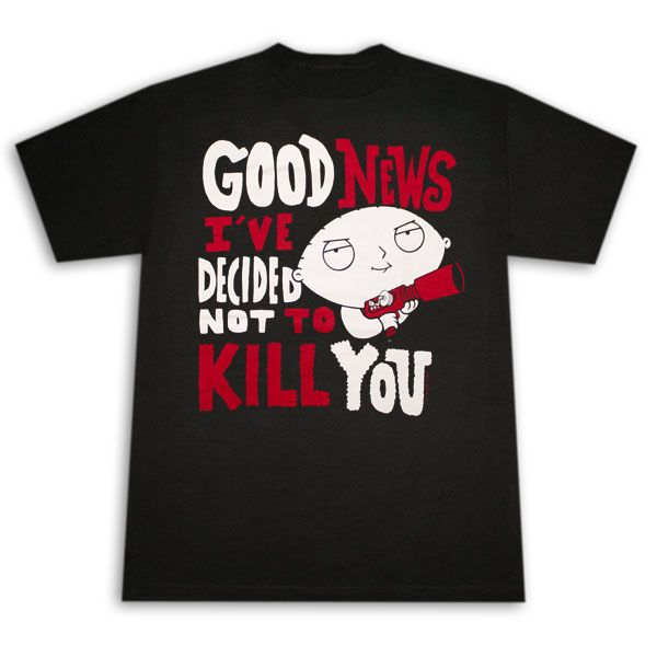 Family Guy Stewie Decided Not To Kill You T-Shirt