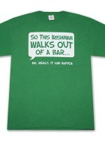 Irishman Walks Out Of A Bar Humor T-Shirt