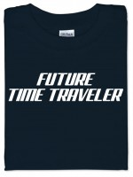 Future Time Traveler T-Shirt