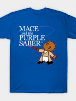 Mace and the Purple Saber T-Shirt