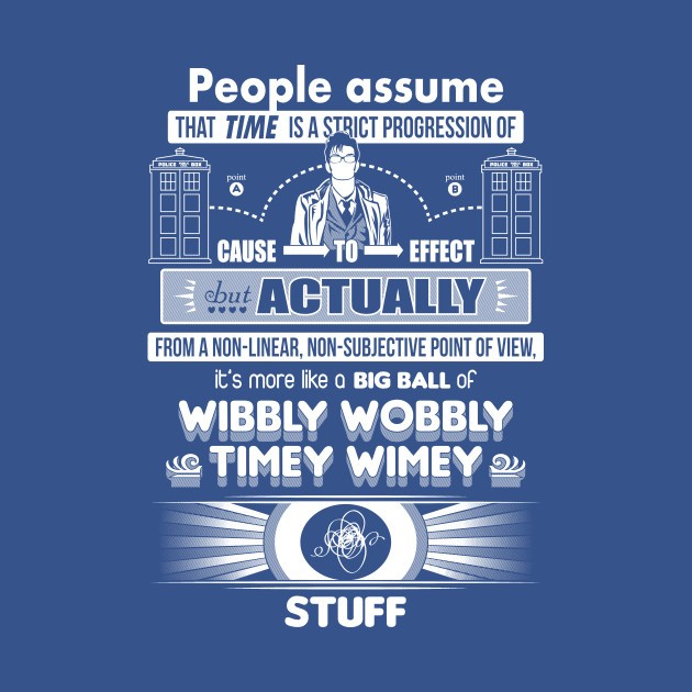 Wibbly-Wobbly-Timey-Wimey-Stuff.jpg