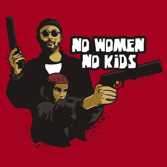 NO WOMEN NO KIDS