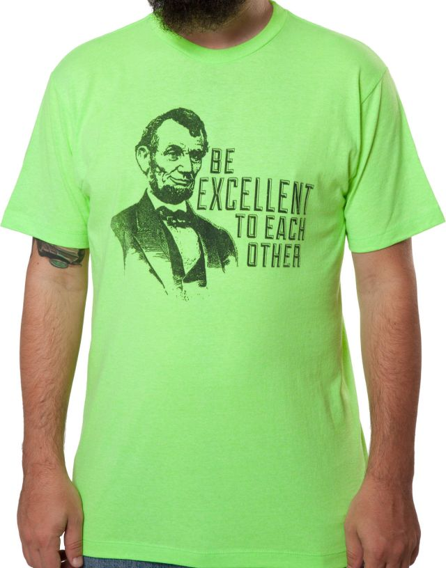 Be excellent abe lincoln t shirt the shirt list for T shirt printing lincoln