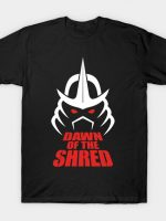 DAWN OF THE SHRED T-Shirt
