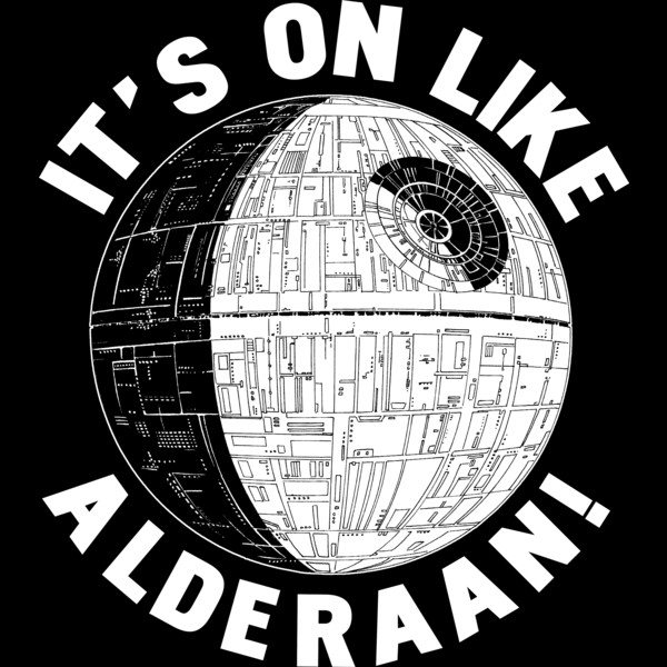 Its-On-Like-Alderaan.jpg