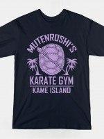 MUTENROSHI'S KARATE GYM T-Shirt