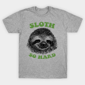 Sloth So Hard