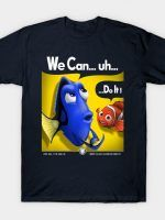 WE CAN... UH... DO IT! T-Shirt