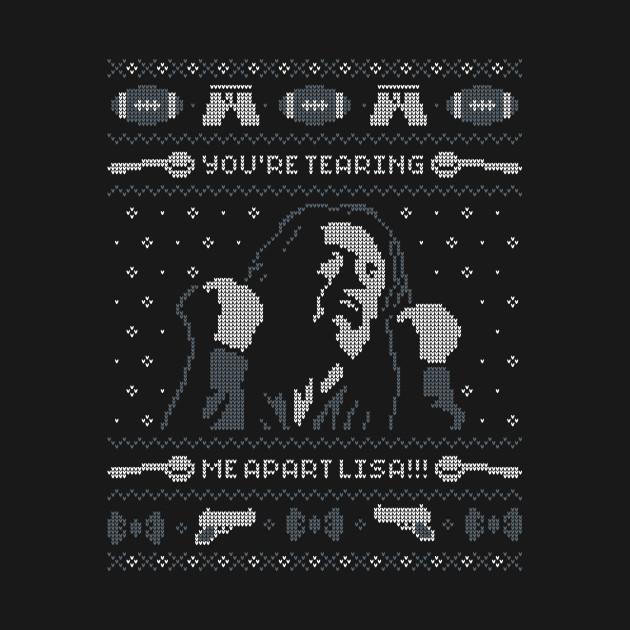 Tearing Apart: YOU'RE TEARING ME APART LISA!!! T-Shirt