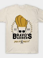 Bravo's Barbers - Man I'm Pretty T-Shirt