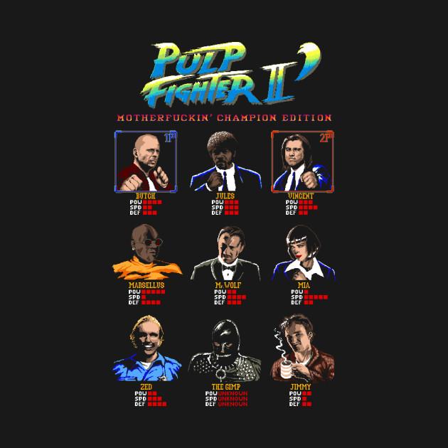 Pulp Fighter II' Motherfuckin' Champion Edition