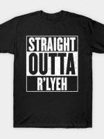 Straight Outta R'lyeh - Cthulhu Lovecraft Mashup T-Shirt
