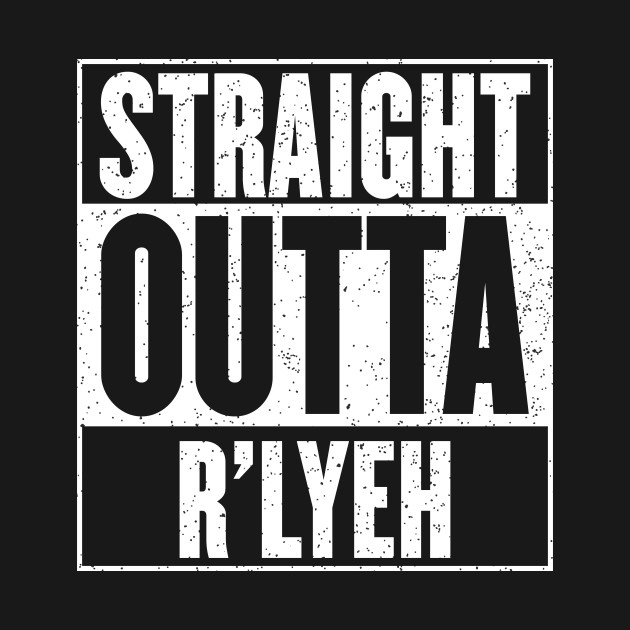 Straight Outta R'lyeh - Cthulhu Lovecraft Mashup