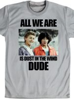 Dust In The Wind Bill and Ted T-Shirt