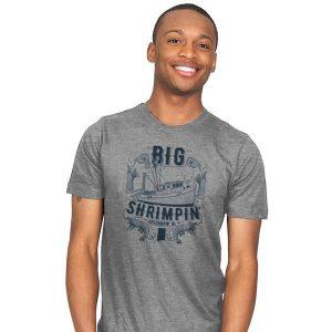 Big Shrimpin' T-Shirt