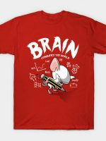 Brain Conquers The World! T-Shirt