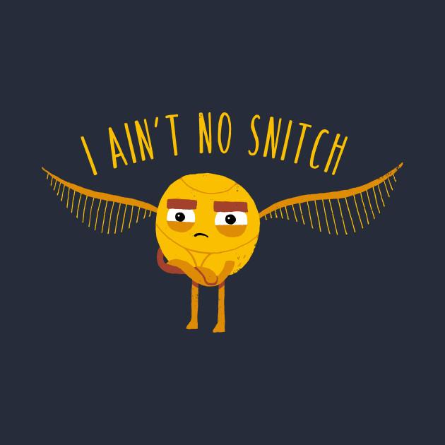 I Ain't No Snitch
