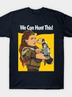 We Can Hunt This! T-Shirt