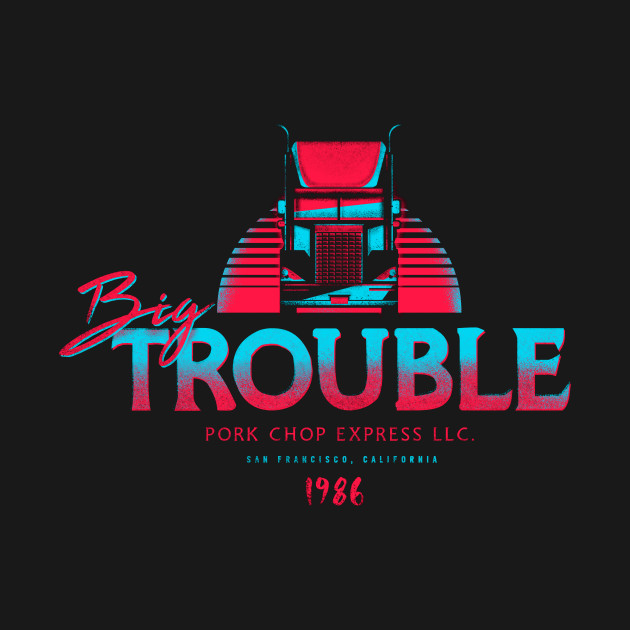 Big trouble trucking big trouble in little china t shirt for Big trouble in little china jack burton shirt