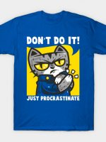 Don't Do It! T-Shirt