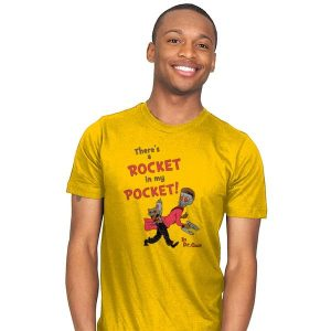 There's a Rocket in my Pocket T-Shirt