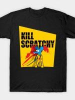 Kill Scratchy v2 T-Shirt