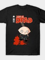 Lois is DEAD T-Shirt