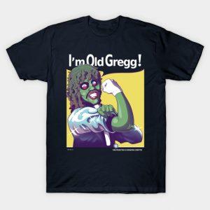I'm Old Gregg!