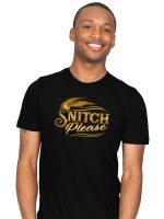 Snitch Please T-Shirt