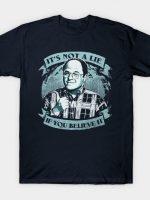 It's Not A Lie T-Shirt
