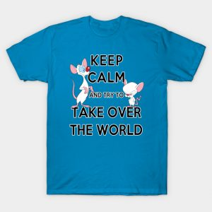 Keep Calm and Try to Take Over the World