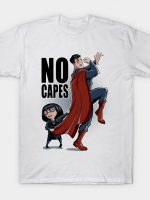 No Capes T-Shirt