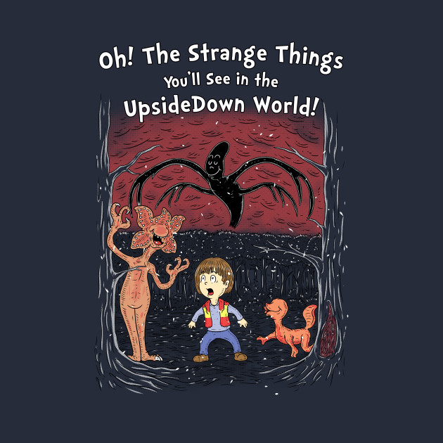 Oh! The strange things you'll see!