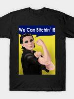 We Can Bitchin'It! T-Shirt