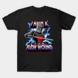 I have a flesh wound!