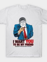 I WANT YOU TO BE MY FRIEND T-Shirt