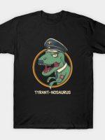 Tyrant-nosaurus T-Shirt