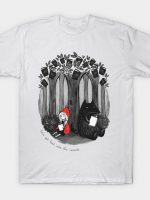 Let's get lost into the woods T-Shirt