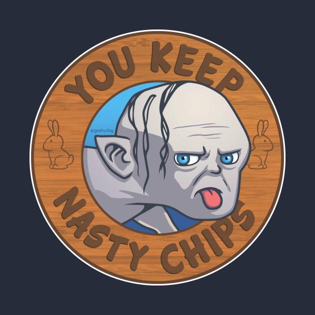 Nasty chips!