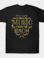 Take Me Bach T-Shirt