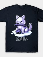 Who is a good boy? T-Shirt