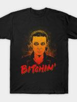 Bitchin' T-Shirt