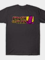 Crush the Clan T-Shirt