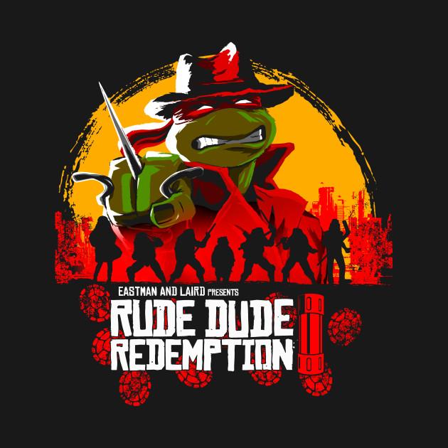 Rude Dude Redemption