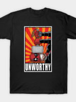 Unworthy! T-Shirt
